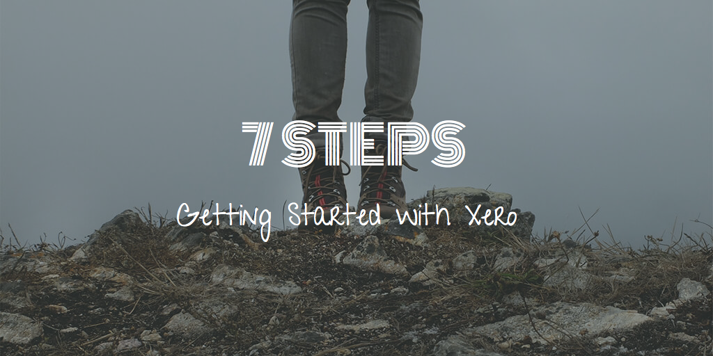 7 steps to getting started with Xero bookkeeping software for your business and avoiding the pitfalls.
