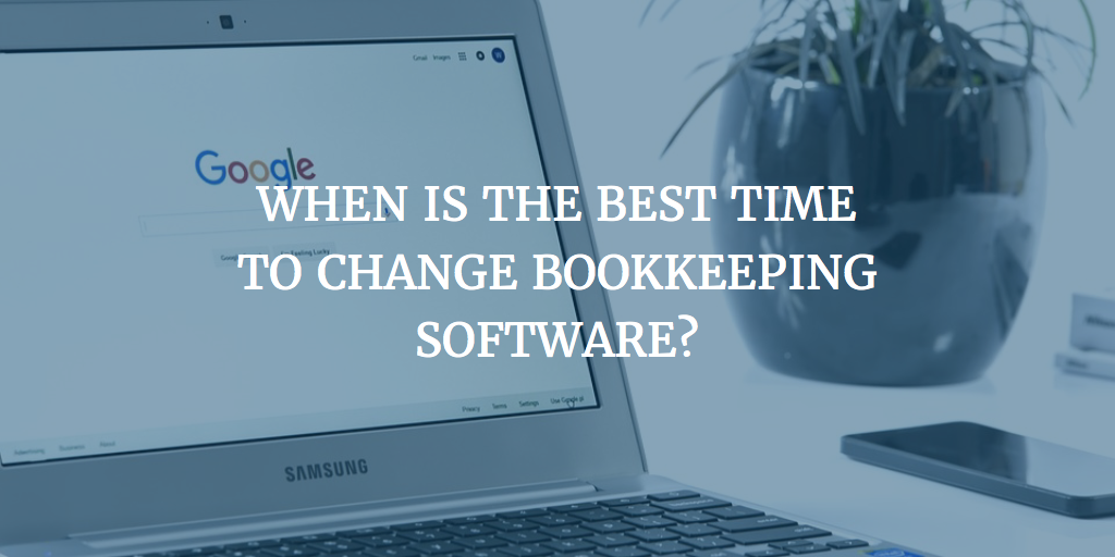 When is the right time to change bookkeeping software?