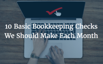 10 Basic Bookkeeping Checks We should Make Each Month
