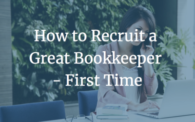 How to Recruit a Great Bookkeeper – First Time