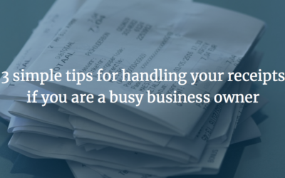 3 simple tips for handling your receipts if you are a busy business owner