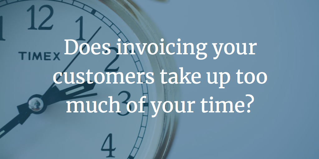 Time is precious – does invoicing your customers take up too much of your time?  Here are 7 tips for saving time.