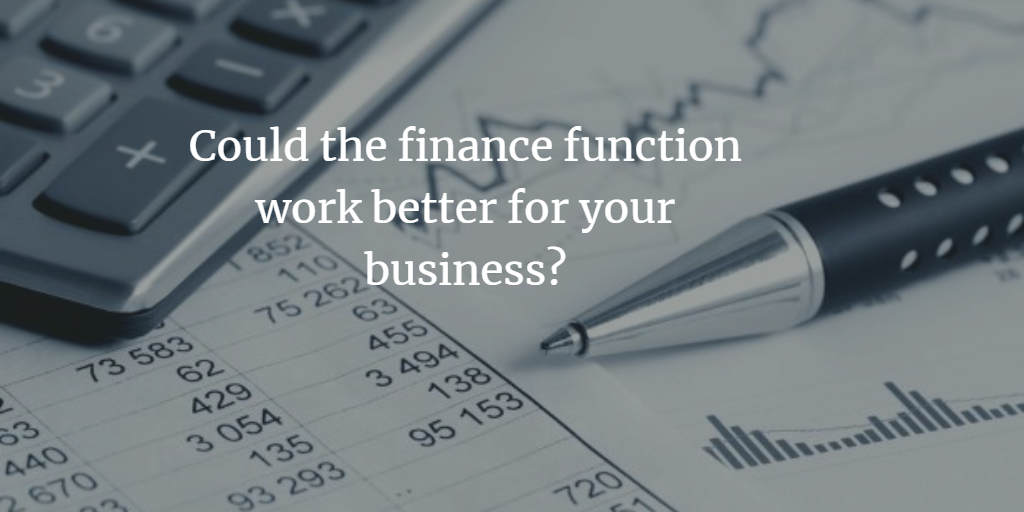 Could the finance function work better for your business?  5 key areas to consider when reviewing your finance function